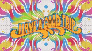 "Thanks Netflix—""Have a Good Trip: Adventures in Psychedelics"" Is the Acid Flashback We Needed"