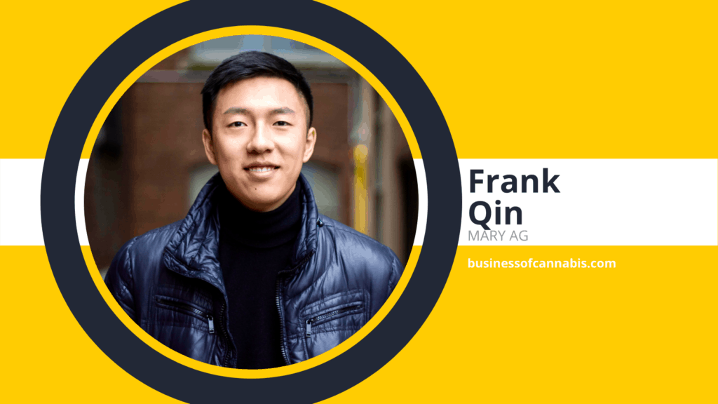 Business of Cannabis connects with Frank Qin of Mary Agrotechnologies